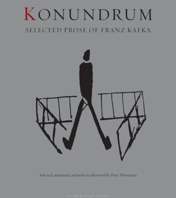 """Konundrum: Selected Prose of Franz Kafka"" – at NYU"